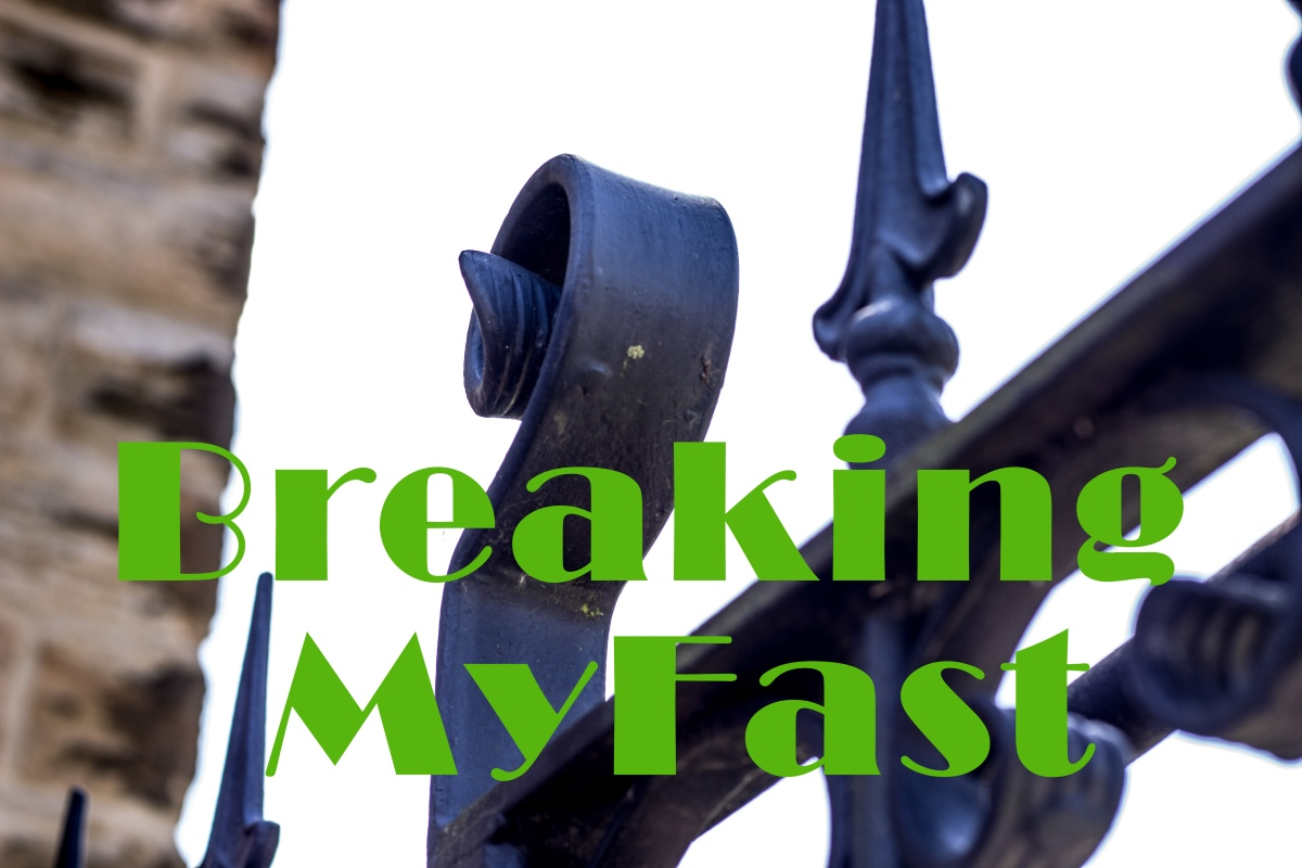 Breaking my Fast – Breakfast??